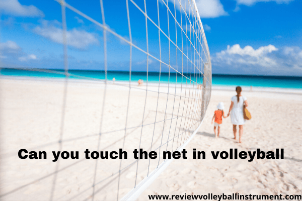 can you touch the net in volleyball