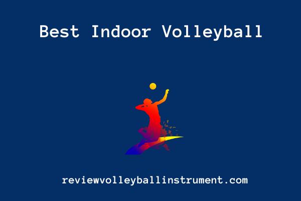 best indoor volleyball