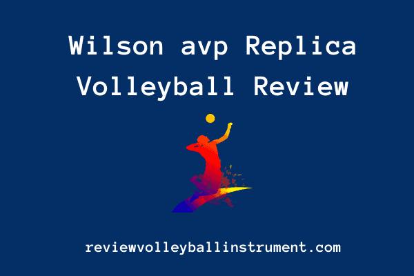 wilson avp replica volleyball review