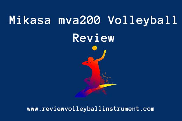mikasa mva200 volleyball review